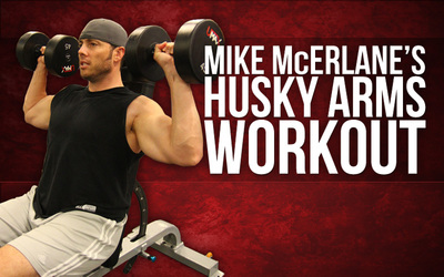 Mike McErlane's HUSKY ARMS WORKOUT