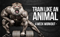 Train Like An Animal- 4 Week Workout