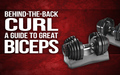 Behind The Back Curl- A Guide To Great Biceps image