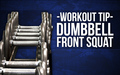 Workout Tip- The Dumbbell Front Squat image